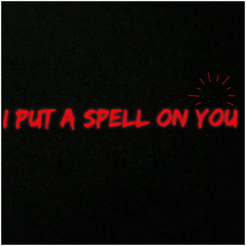 Tyrán Edwards-I Put A Spell On You Cover.jpg
